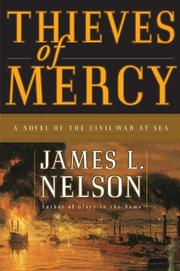 THIEVES OF MERCY by James L. Nelson