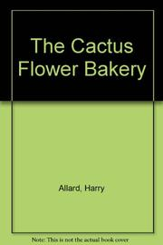 THE CACTUS FLOWER BAKERY by Harry Allard