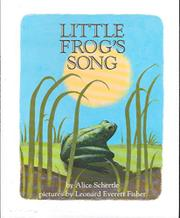 LITTLE FROG'S SONG by Alice Schertle