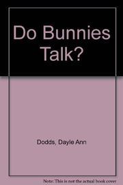 DO BUNNIES TALK? by Dayle Ann Dodds