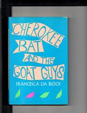 CHEROKEE BAT AND THE GOAT GUYS by Francesca Lia Block