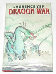 DRAGON WAR by Laurence Yep