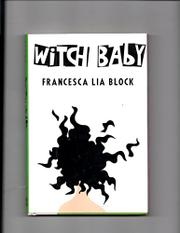 WITCH BABY by Francesca Lia Block