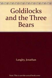 GOLDILOCKS AND THE THREE BEARS by Jonathan Langley