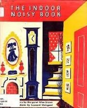THE INDOOR NOISY BOOK by Margaret Wise Brown