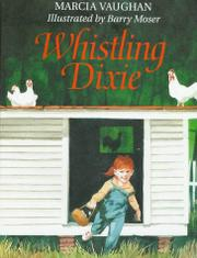 WHISTLING DIXIE by Marcia Vaughan