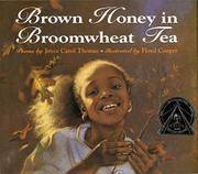 BROWN HONEY IN BROOMWHEAT TEA by Joyce Carol Thomas