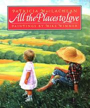 ALL THE PLACES TO LOVE by Patricia MacLachlan