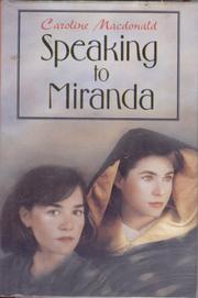 SPEAKING TO MIRANDA by Caroline Macdonald