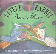 LITTLE RABBIT GOES TO SLEEP by Tony Johnston