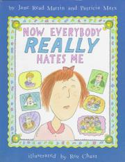NOW EVERYBODY REALLY HATES ME by Jane Read Martin