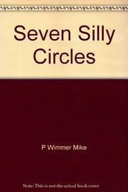 SEVEN SILLY CIRCLES by Mike Wimmer