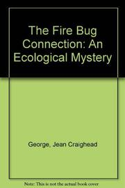 THE FIRE BUG CONNECTION by Jean Craighead George