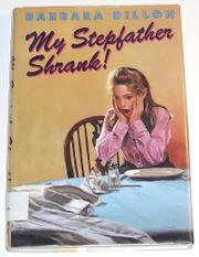 MY STEPFATHER SHRANK! by Barbara Dillon