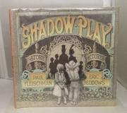 SHADOW PLAY by Paul Fleischman