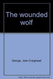 THE WOUNDED WOLF by John Schoenherr