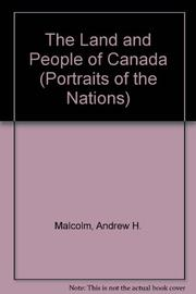 THE LAND AND PEOPLE OF CANADA by Andrew Malcolm