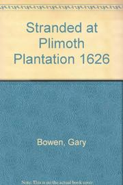 STRANDED AT PLIMOTH PLANTATION 1626 by Gary Bowen