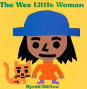 WEE LITTLE WOMAN by Byron Barton