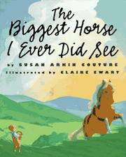 THE BIGGEST HORSE I EVER DID SEE by Susan Arkin Couture