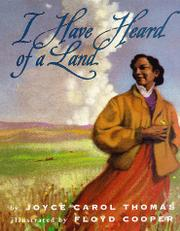 I HAVE HEARD OF A LAND by Joyce Carol Thomas