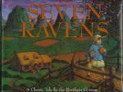 THE SEVEN RAVENS by The Brothers Grimm