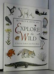EXPLORE THE WILD by Beverly K. Duncan