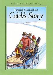 CALEB'S STORY by Patricia MacLachlan