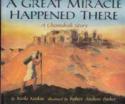 A GREAT MIRACLE HAPPENED THERE by Karla Kuskin