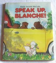 SPEAK UP, BLANCHE! by Emily Arnold McCully