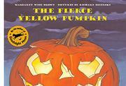 THE FIERCE YELLOW PUMPKIN by Margaret Wise Brown