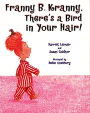 FRANNY B. KRANNY, THERE'S A BIRD IN YOURHAIR! by Harriet Lerner