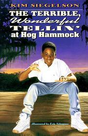 THE TERRIBLE, WONDERFUL TELLIN' AT HOG HAMMOCK by Kim Siegelson