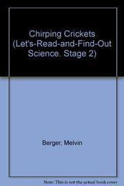 CHIRPING CRICKETS by Melvin Berger