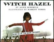WITCH HAZEL by Alice Schertle