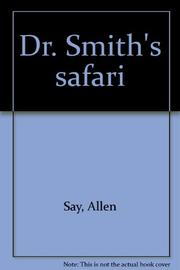 DR. SMITH'S SAFARI by Allen Say