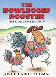 THE BOWLEGGED ROOSTER by Joyce Carol Thomas