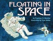FLOATING IN SPACE by Franklyn M. Branley