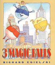 THREE MAGIC BALLS by Richard Egielski