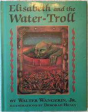 ELISABETH AND THE WATER-TROLL by Walter Wangerin