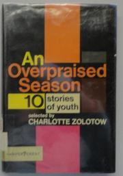 AN OVERPRAISED SEASON; by Charlotte Zolotow