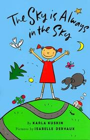 THE SKY IS ALWAYS IN THE SKY by Karla Kuskin