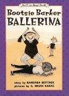 BOOTSIE BARKER BALLERINA by Barbara Bottner