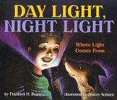 DAY LIGHT, NIGHT LIGHT by Franklyn M. Branley