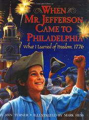 WHEN MR. JEFFERSON CAME TO PHILADELPHIA by Ann Turner