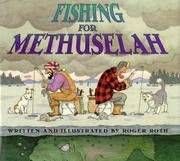 FISHING FOR METHUSELAH by Roger Roth