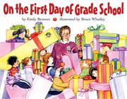 ON THE FIRST DAY OF GRADE SCHOOL by Emily Brenner