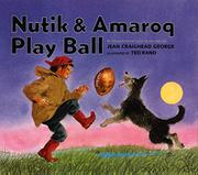 NUTIK AND AMAROQ PLAY BALL by Jean Craighead George