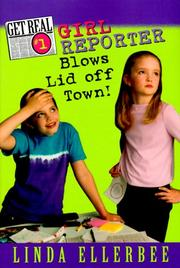 GIRL REPORTER BLOWS LID OFF TOWN! by Linda Ellerbee