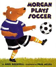 MORGAN PLAYS SOCCER by Anne Rockwell